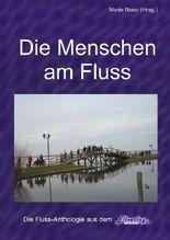 """""""Die Menschen am Fluss"""" mit René Wegler, TORGAU-TV und Prof. Dr. Buchner (Klappentext)"""