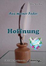 Aus meiner Feder - HOFFNUNG
