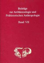 Beiträge zur Archäozoologie und Prähistorischen Anthropologie VII