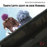 Tante Lotti geht in den Himmel
