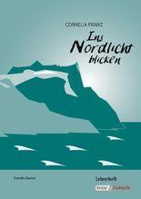 Ins Nordlicht blicken: Lehrerheft inkl. Schülerheft