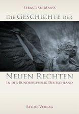 Die Geschichte der Neuen Rechten in der Bundesrepublik Deutschland (Dissertationen und Studien)