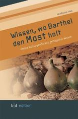 Wissen, wo Barthel den Most holt