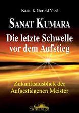 Sanat Kumara - Die letzte Schwelle vor dem Aufstieg