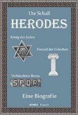 Herodes. König der Juden - Freund der Griechen - Verbündeter Roms