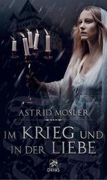 Im Krieg und in der Liebe: Eine Gothic-Novel