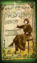 Magdalenas Tagebuch: Eine kriminelle Absinth-Geschichte (Der Kuss der Grünen Fee)
