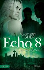 Echo 8: Liebe zwischen Welten