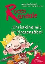 Rocco Randale - Christkind mit Piratensäbel
