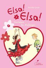 Elsa! Elsa! - Verlieben für Anfänger Elsa! Elsa Bd.2