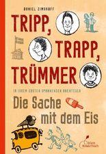 Tripp, Trapp, Trümmer - Die Sache mit dem Eis Tripp,Trapp,Trümmer Bd. 1