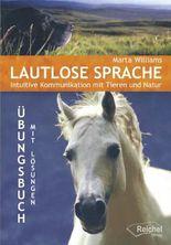 Lautlose Sprache: Intuitive Kommunikation mit Tieren und Natur Übungsbuch