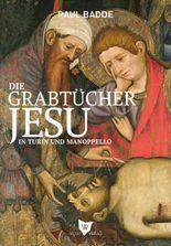 Die Grabtücher Jesu in Turin und Manoppello