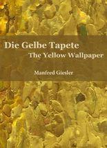 Die Gelbe Tapete / The Yellow Wallpaper
