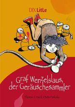 Graf Wenzelslaus, der Geräuschesammler