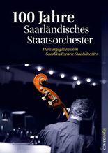 100 Jahre Saarländisches Staatsorchester