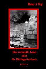Das verkaufte Land oder Die Bärlapp-Variante - Eine deutsche Zukunftsvision Roman