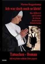 Ich war doch noch so klein - die Hölle auf Erden in einem katholischen Kinderheim