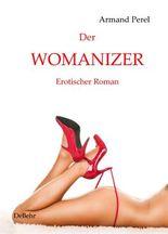 Der Womanizer - Erotischer Roman