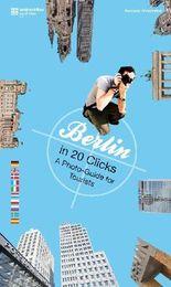 Berlin in 20 Clicks