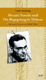 Mozart-Novelle / Die Begegnung in Weimar
