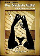 Der Nächste bitte!: erotische Geschichten