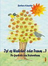 Ist es Wahrheit oder Traum ...? Die Geschichte vom Rosinenbaum