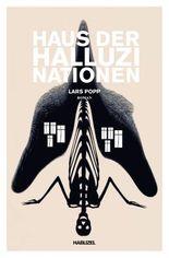 Haus der Halluzinationen oder Unwelts Heimkehr