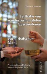 Teilhabe von wiederverheirateten Geschiedenen am eucharistischen Mahl