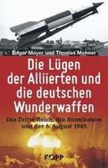 Die Lügen der Alliierten und die deutschen Wunderwaffen