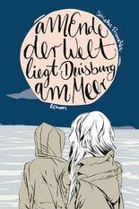 Am Ende der Welt liegt Duisburg am Meer
