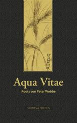 Aqua Vitae - Roots: Ein literarisches Whisky-Tasting