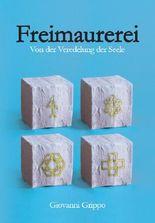 Freimaurerei - Von der Veredelung der Seele