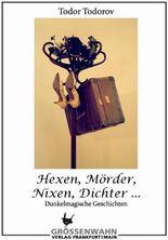 Hexen, Mörder, Nixen, Dichter