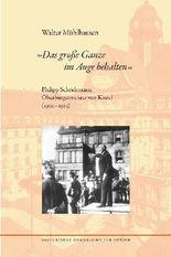 """""""Das große Ganze im Auge behalten"""". Philipp Scheidemann Oberbürgermeister von Kassel (1920-1925)"""