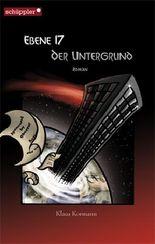 Ebene 17: Der Untergrund