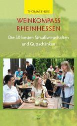 Weinkompass Rheinhessen. Die 50 besten Straußwirtschaften und Gutsschänken