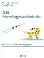 Die Hundegrundschule: Ein Sechs-Wochen-Lernprogramm