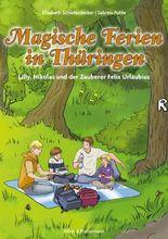 Magische Ferien in Thürigen - Lilly, Nikolas und der Zauberer Felix Urlaubius