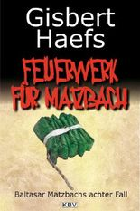 Ein Feuerwerk für Matzbach