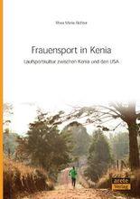 Frauensport in Kenia: Laufsportkultur zwischen Kenia und den USA