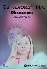 Du gehörst mir: Obsessions