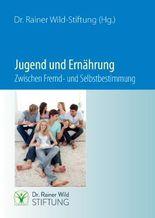 Jugend und Ernährung. Zwischen Fremd- und Selbstbestimmung