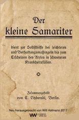 Der kleine Samariter: Erste Hilfe vor hundert Jahren (Wiebers Medizinische Reihe)