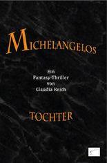 Michelangelos Tochter: Fantasy-Thriller
