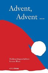 Advent, Advent: Weihnachtsgeschichten