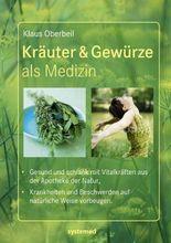 Kräuter & Gewürze als Medizin.