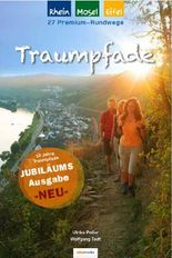Traumpfade – Jubiläumsausgabe: 27 Premium-Rundwege am Rhein, an der Mosel und in der Eifel.