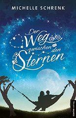 Der Weg zwischen den Sternen (Himmlische Geschichten zum Träumen 2)