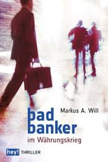 Bad Banker im Währungskrieg